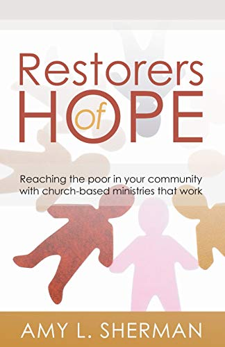 9781592449910: Restorers of Hope: Reaching the Poor in Your Community with Church-Based Ministries that Work