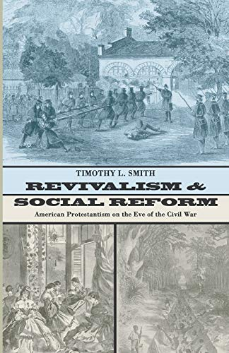 Revivalism and Social Reform:: Timothy L. Smith