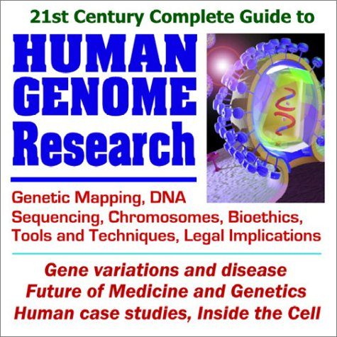 9781592480418: 21st Century Complete Guide to Human Genome Research: Genetic Mapping, DNA Sequencing, Chromosomes, Bioethics, Tools and Techniques, Gene Variations and Disease