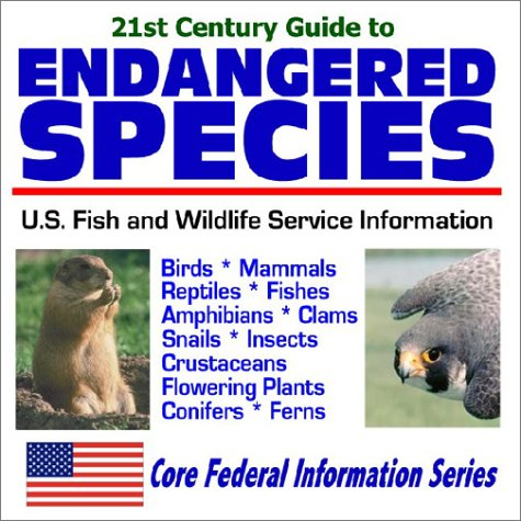 9781592480586: 21st Century Guide to Endangered Species U.S. Fish and Wildlife Service Information - Birds, Mammals, Reptiles, Fishes, Amphibians, Clams, Snails, Insects, Crustaceans, Flowering Plants, Conifers, Ferns Official U.S. Fish and Wildlife Service Plans (Core Federal Information Series)