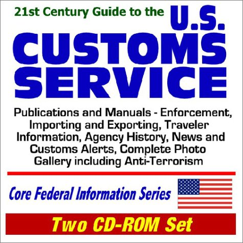 9781592480623: 21st Century Guide to the U.S. Customs Service - Publications and Manuals, Enforcement, Importing and Exporting, Traveler Information, Agency History, ... Federal Information Series (Two CD-ROM Set)