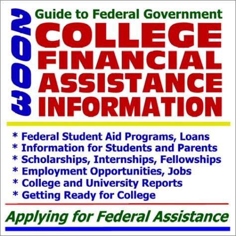 2003 Guide to Federal Government College Financial Assistance Information - Federal Student Aid ...