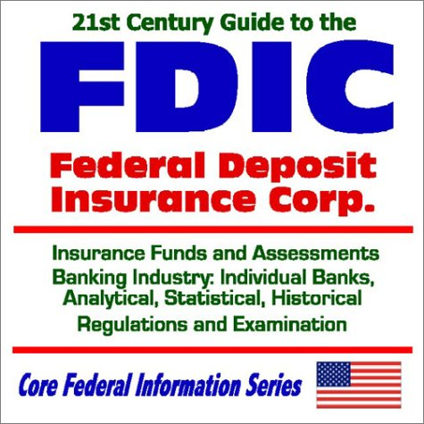 21st Century Guide to the FDIC -: U.S. Government