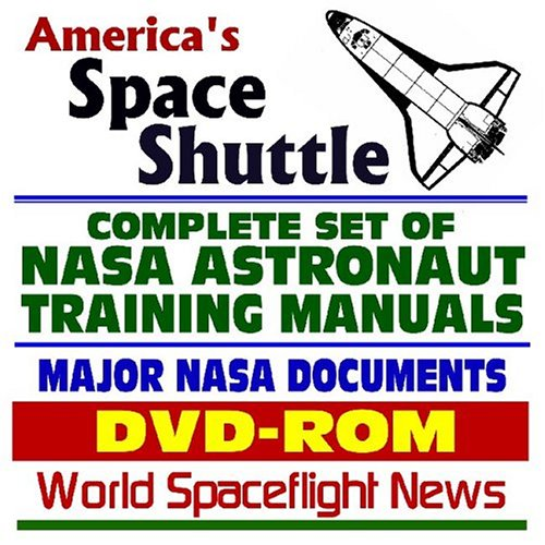 America's Space Shuttle: Complete Set of NASA Astronaut Training Manuals and Major NASA STS ...