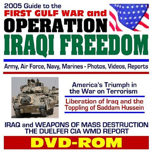 9781592481705: 2005 Guide to the First Gulf War and Operation Iraqi Freedom, Iraq and Weapons of Mass Destruction, Liberation of Iraq and the Toppling of Saddam ... Marines: Photos, Videos, Reports (DVD-ROM)