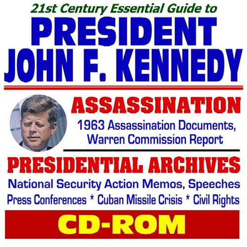 21st Century Essential Guide to President John F. Kennedy - 1963 JFK Assassination Documents and ...