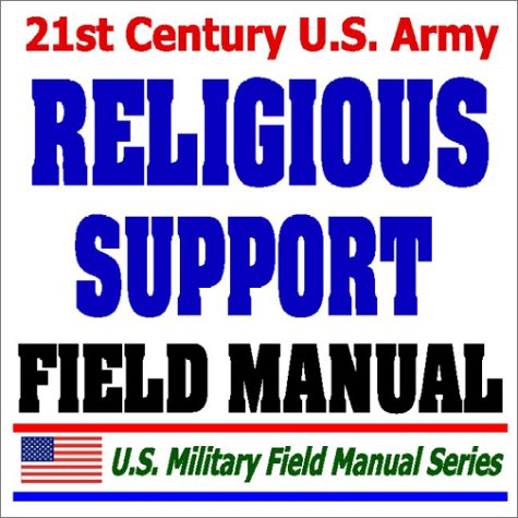 9781592483181: 21st Century U.S. Army Religious Support Field Manual (FM 16-1) - Chaplain, Worship, Pastoral Care, Funerals, Memorials