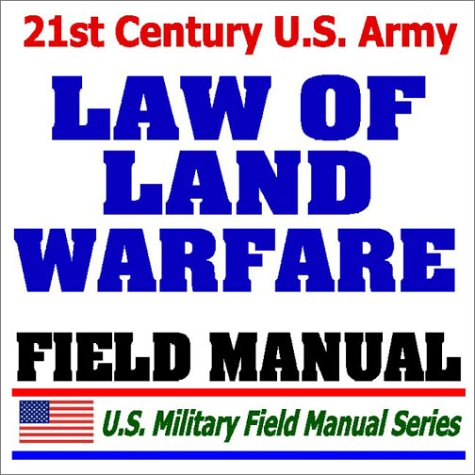 9781592483327: 21st Century U.S. Army Law of Land Warfare Manual (FM 27-10) Rules, Principles, Hostilities, Prisoners of War, Wounded and Sick, Civilians, Occupation, War Crimes, Geneva Conventions