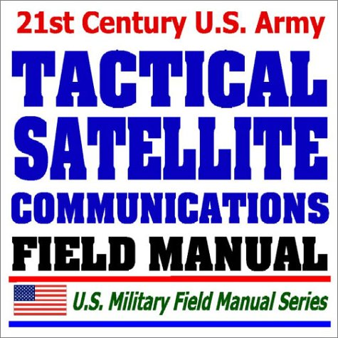 21st Century U.S. Army Tactical Satellite Communications: Defense, Department of
