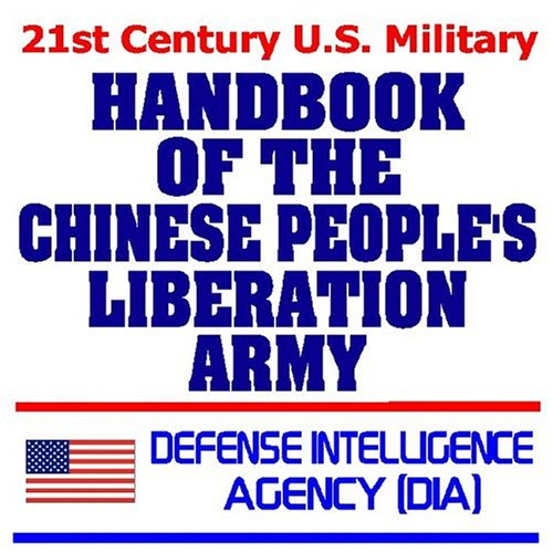 9781592483846: 21st Century U.S. Military Defense Intelligence Agency (DIA) Handbook of the Chinese Peoples Liberation Army