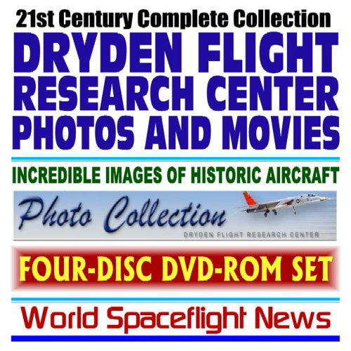 9781592484348: 21st Century Complete Collection of NASA Dryden Flight Research Center Photos and Movies: Incredible Images of Historic Aircraft, X-Planes, Spacecraft, Lifting Bodies (Four-Disc DVD-ROM Set)