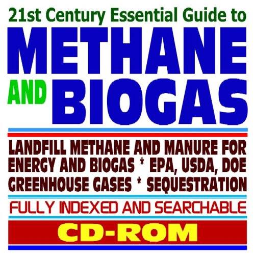 9781592485628: 21st Century Essential Guide to Methane and Biogas: Landfill Methane and Manure for Energy, AgStar Program, Recovery and Mitigation, Greenhouse Gas ... Biofuels, Bioenergy, and Biobased Products