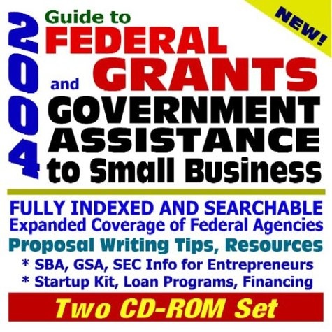 9781592485666: 2004 Guide to Federal Grants and Government Assistance to Small Business: Catalog of Federal Domestic Assistance, Loans, Grants, Surplus Equipment, ... for Federal Assistance (Two CD-ROM Set)