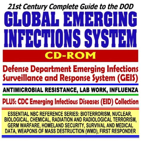 21st Century Complete Guide to the DOD Global Emerging Infections System Defense Department ...