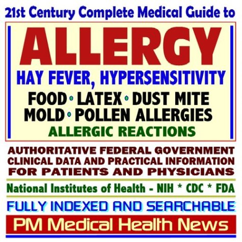 9781592486724: 21st Century Complete Medical Guide to Allergy, Hay Fever, Hypersensitivity, Food, Latex, Dust Mite, Mold, and Pollen Allergies, and Allergic ... for Patients and Physicians (CD-ROM)