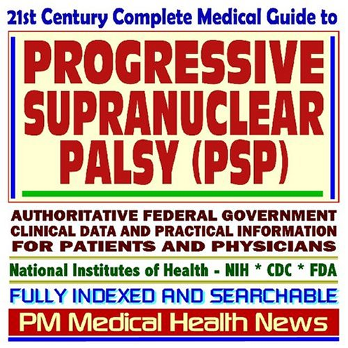 9781592489350: 21st Century Complete Medical Guide to Progressive Supranuclear Palsy (PSP), Steele-Richardson-Olszewski Syndrome: Authoritative Government Documents, ... for Patients and Physicians (CD-ROM)