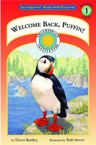 Welcome Back, Puffin! - a Smithsonian Atlantic Wilderness Adventures Early Reader Book (Hoppers Level 1) (1592490093) by Dawn Bentley