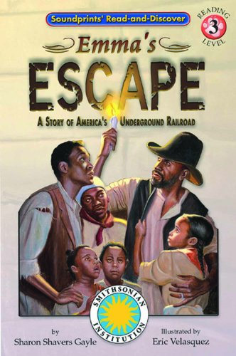 9781592490219: Emma's Escape A Story of the American Underground Railroad - a Fantasy Field Trip Smithsonian Early Reader (Soundprints' Read-And-Discover: Level 3)