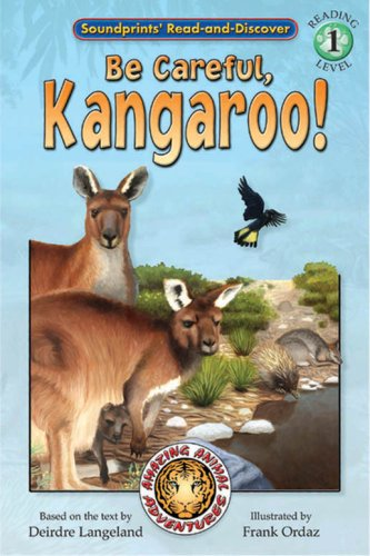 Be Careful, Kangaroo! - an Amazing Animal Adventures Early Reader (Read and Discover): Deirdre ...
