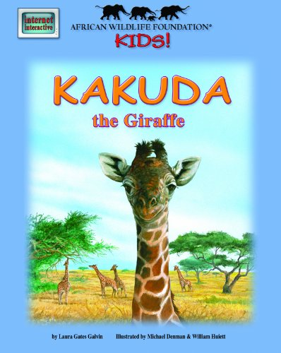 Kakuda the Giraffe - An African Wildlife Foundation Story (with audio CD): Laura Gates Galvin