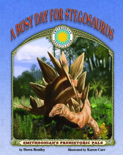 A Busy Day for Stegosaurus - a Smithsonian Prehistoric Pals Book (with Audiobook CD and poster) (...