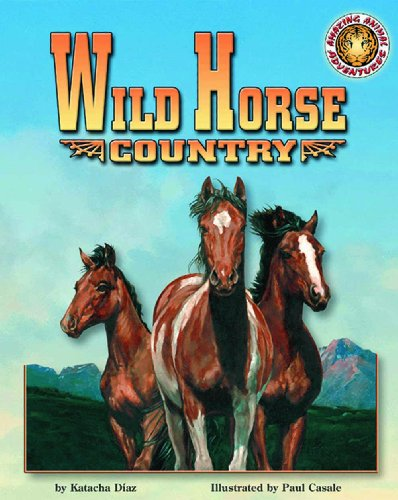 9781592492206: Wild Horse Country (Amazing Animal Adventures)