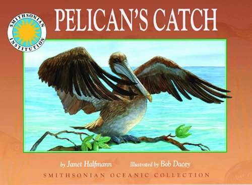 Pelican's Catch - a Smithsonian Oceanic Collection Book (Mini book): Janet Halfmann