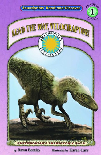 Lead the Way, Velociraptor! - a Smithsonian Dinosaurs Early Reader (Read and Discover) (1592493041) by Dawn Bentley