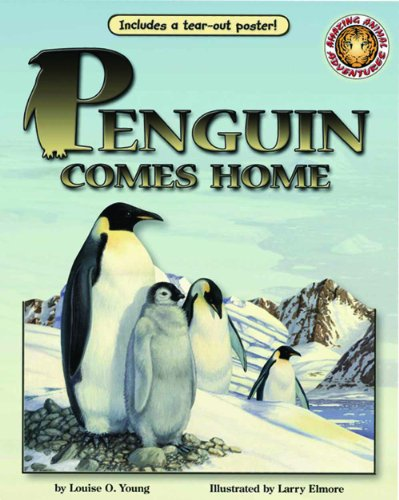 9781592493289: Penguin Comes Home - An Amazing Animal Adventures Book (with poster and audio cassette tape)