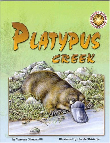 9781592493524: Platypus Creek - An Amazing Animal Adventures Book (with poster)
