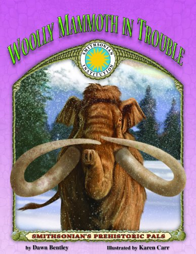 9781592493661: Wooly Mammoth in Trouble - a Smithsonian Prehistoric Pals Book (with Audiobook CD and poster) (SMITHSONIAN'S PREHISTORIC PALS)
