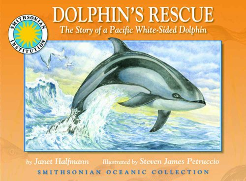 9781592494293: Dolphin's Rescue: The Story of the Pacific White-Sided Dolphin - a Smithsonian Oceanic Collection Book (with audiobook cassette)