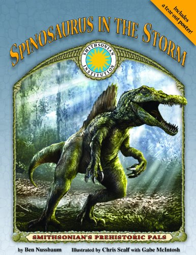 Spinosaurus in the Storm - a Smithsonian Prehistoric Pals Book (with Audiobook CD and poster): Ben ...