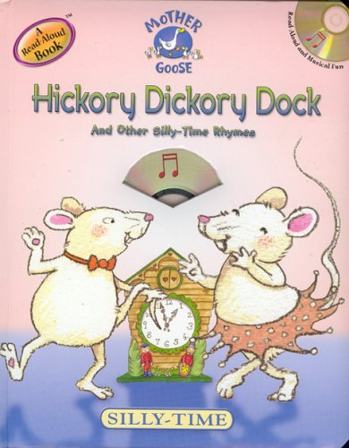 Hickory Dickory Dock: And Other Silly-Time Rhymes: Studio Mouse