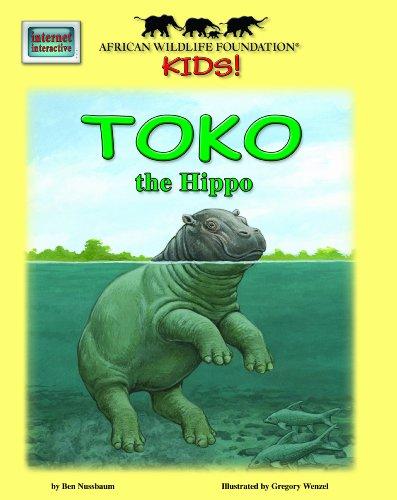 Toko the Hippo - An African Wildlife Foundation Story (Mini book) (Meet Africas Animals): Ben ...