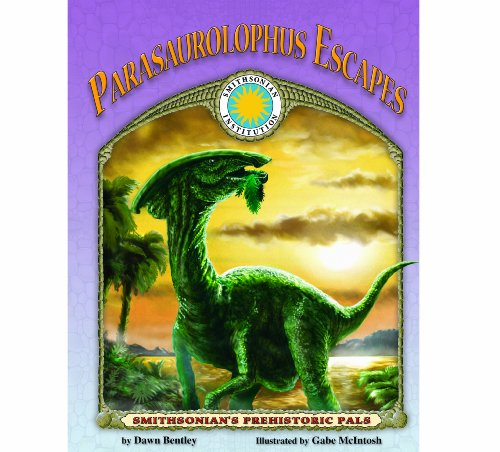 Parasaurolophus Escapes - a Smithsonian Prehistoric Pals Book (Mini book): Bentley, Dawn