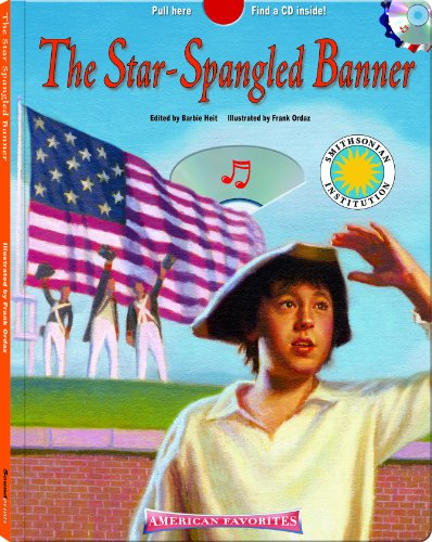 9781592496525: The Star Spangled Banner - a Smithsonian American Favorites Book (with sing-along audiobook CD and music sheet) (Americas Favorites)
