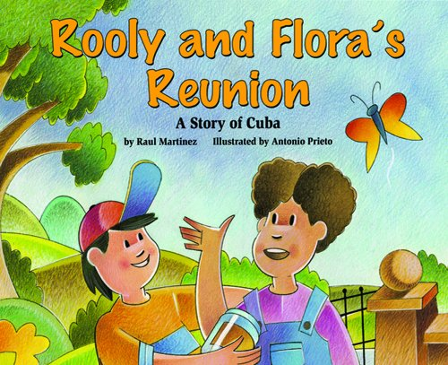 9781592496570: Rooly and Flora's Reunion: A Story of Cuba - a Make Friends Around the World Storybook