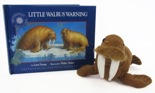 Little Walrus Warning [With Walrus and CD (Audio)] (Smithsonian Oceanic Collection): Young, Carol