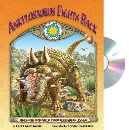 9781592496792: Ankylosaurus Fights Back - a Smithsonian Prehistoric Pals Book (Audiobook CD and poster) (Smithsonian's Prehistoric Pals)