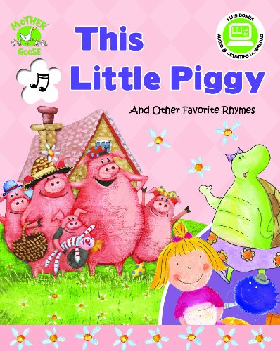 9781592496945: This Little Piggy and Other Favorite Rhymes - Mother Goose Nursery Rhymes (with sing-along audio CD) (Staplebound, Paperback Book, CD)