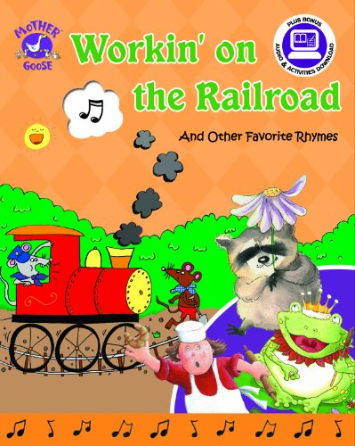 9781592496969: Workin' on the Railroad and Other Favorite Rhymes - Mother Goose Nursery Rhymes (with sing-along audio CD) (Read-Aloud Book)