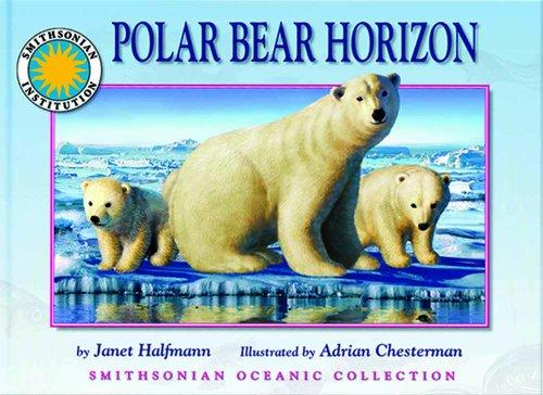 Polar Bear Horizon - a Smithsonian Oceanic Collection Book (with audiobook CD): Janet Halfmann