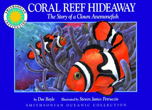 Coral Reef Hideaway: The Story of a Clown Anemonefish - a Smithsonian Oceanic Collection Book (with...