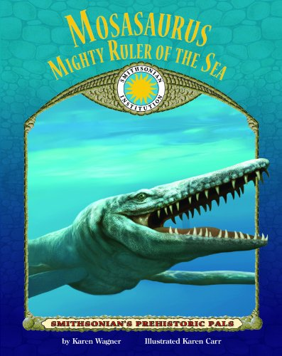 9781592497805: Mosasaurus: Ruler of the Sea - a Smithsonian Prehistoric Pals Book (with Audiobook CD and poster) (Smithsonian's Prehistoric Pals)