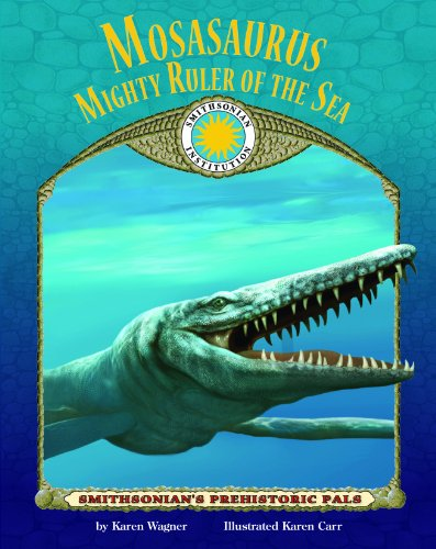 9781592497836: Mosasaurus: Ruler of the Sea - a Smithsonian Prehistoric Pals Book (Mini book) (Smithsonian's Prehistoric Pals)