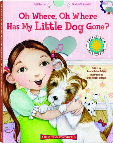 9781592498604: Oh Where, Oh Where Has My Little Dog Gone - a Smithsonian American Favorites Book (with sing-along audiobook CD and music sheet)