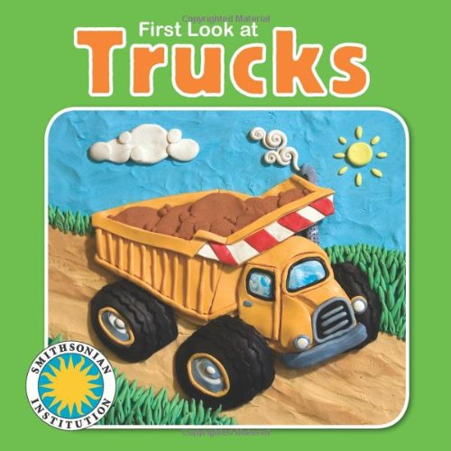 9781592498611: First Look at Trucks - a Smithsonian First Look Book (First Look At... (Soundprints))
