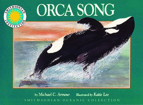 9781592498895: Orca Song - a Smithsonian Oceanic Collection Book (with audiobook CD)