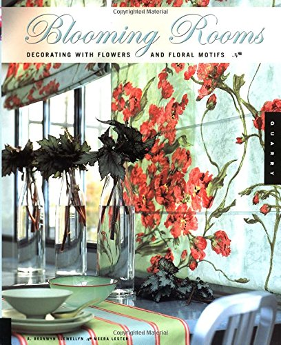 9781592530151: Blooming Rooms, Decorating with Flowers and Floral Motifs